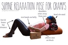Spine Relaxation for Cramps by yogabycandace: This pose promotes total relaxation. Placing the hands over the stomach helps not only to bring a focus to your breathing, but the heat from the hands may help to ease cramping. #Yoga #Relaxation #Cramps