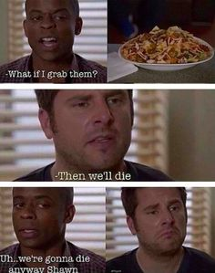 lololol this episode was really funny. but what episodes of psych AREN'T funny? I mean, lets be for realsies. Psych Memes, Psych Tv, Psych Quotes, Tv Show Quotes, Shawn And Gus, Shawn Spencer, Best Tv Shows, Best Shows Ever, Favorite Tv Shows