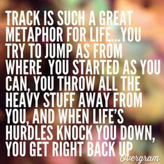 I was a very active track member while I was in high school. This quote is so telling the truth, track is honestly a huge obstacle just like life. My coach always used track as a metaphor with life as well as the opposite way around. Track Quotes, Running Quotes, Running Motivation, Running Memes, Running Tips, Team Motivation, Nike Quotes, Sport Quotes, Motto