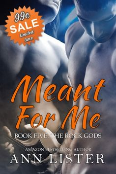 ☆.•°*°•.☆99c☆SALE☆99p☆SALE☆.•°*°•.☆   Meant For Me, The Rock Gods Book Five by Author Ann Lister is available to download for ONLY 99c/99p for a limited time.   One Click your copy TODAY! Available to read for FREE with KindleUnlimited subscription.   Amazon UK http://amzn.to/2fijaNE Universal Link http://getbook.at/MeantForMe  #MeantForMeSale #99cents #Amazon #KindleUnlimited #TheRockGods