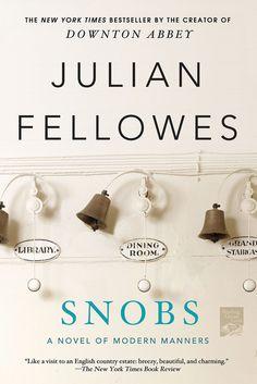 Snobs by Jullian Fellowes - http://johnrieber.com/2013/02/20/downton-abbey-prequel-cookbook-gosford-park-julian-fellowes-snobs/