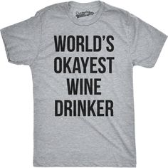 6e0c8d31c Cool Wine Drinking Tee Funny T Shirts for Okayest Winery Tasters Cool Tee  Shirts, Cool