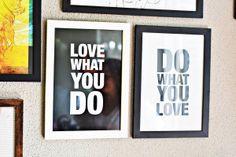 Ame o que faz. Faça o que ama ;)