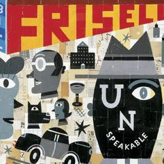 Unspeakable - Bill Frisell . Great music atmospheres in this jazz guitar based album. Quirky and beautiful