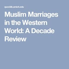 Muslim Marriages in the Western World: A Decade Review