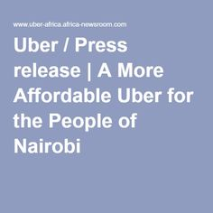 Africa Newsroom offers the latest Africa-related news releases & official statements issued by companies, governments, international organizations, NGOs & the UN. Africa News, New Africa, Nairobi, Press Release, Uber, People, People Illustration, Folk