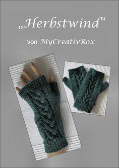 """Armstulpen """"Herbstwind"""", Anleitung von MyCreativBox, gestrickt mit Sockenwolle Fingerless Gloves, Arm Warmers, More Fun, Blog, Easy, Autumn, Tutorials, Gloves, Hand Crafts"""