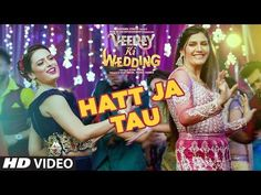 "Hatt Ja Tau Lyrics: New Indian Song 2018 from Bollywood Movie ""Veerey Ki Wedding"" Featuring Sapna Chaudhary in the voice of Sunidhi Chauhan. Music Given by Jaidev Kumar Lyrics Written by Dr. Film is Directed by Asshu Trikha. Wedding Video Songs, Wedding Song Lyrics, Latest Song Lyrics, Wedding Movies, New Dance Video, Dance Videos, Music Videos, Audio Songs, Movie Songs"