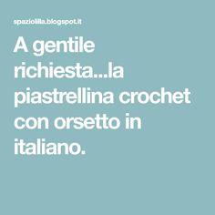 A gentile richiesta...la piastrellina crochet con orsetto in italiano.