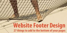 Website Footer Design: 27 things to add to the bottom of your pages.