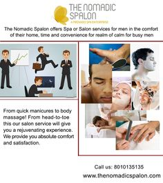 #The_Nomadic_Spalon offers #Spa or #Salon_services for #men in the comfort of their #home, time and convenience for realm of calm for busy men. From quick #manicures to #body_massage! From head-to-toe this our salon service will give you a #rejuvenating experience. We provide you absolute comfort and satisfaction!!!!!  #TheNomadicSpalon are awaiting your call...call us on 8010135135!!!!!! www.thenomadicspalon.com