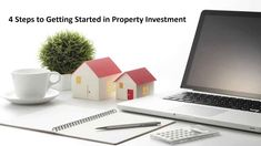 4 Steps to Getting Started in Property Investment