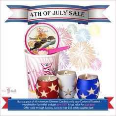 Available after midnight for 2 days only! Buy a 3 pack of All american glitter candles and a 16oz carton of Toasted Marshmallow Sprinkles and get 30% off !! ONLY $30 bucks!! SHOP AND SAVE!