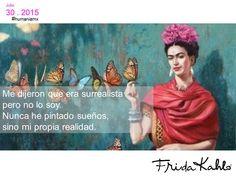 Me dijeron que era surrealista pero no lo soy. Nunca he pintado sueños, sino mi propia realidad.  Frida Kahlo  #humaniamx #consultores #capitalhumano #recursoshumanos #empleo #trabajo #vacante #ofertalaborales