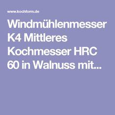 Windmühlenmesser K4 Mittleres Kochmesser HRC 60 in Walnuss mit...