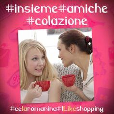 #amiche #colazione #cclaromanina #ilikeshopping