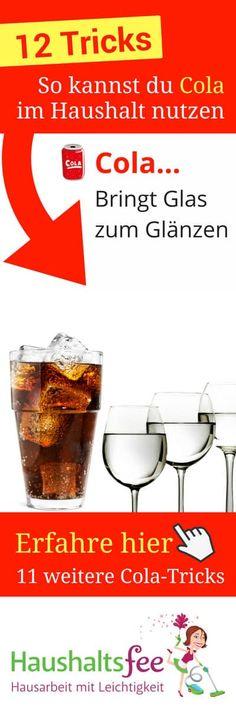 12 Möglichkeiten, Cola im Haushalt zu nutzen, Gläser reinigen und zum Glänzen bringen