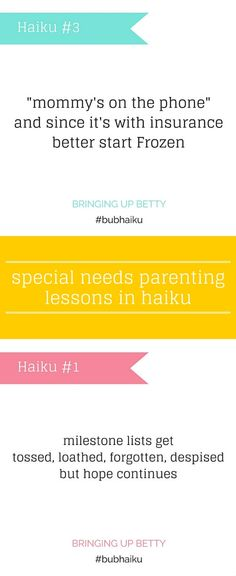 Join special needs parents in sharing their best parenting lessons... in haiku! Send in your  funny, angry, insightful parenting moments in haiku form. Details here: bringingupbetty.com/haiku