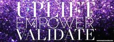 Uplift, Empower, Validate Cover photo! #Younique #ClickImageToShop #Questions #EmailMe sarahandbrianyounique@gmail.com or comment below