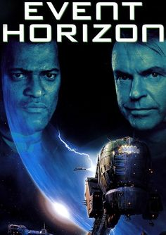 Event Horizon Is A Rate R British-American Science Fiction Horror-thriller Film. Comedy Movies On Netflix, Sci Fi Movies, Film Movie, Top Movies, Scary Movie List, Scary Films, Best Movie Posters, Horror Movie Posters, Film Posters