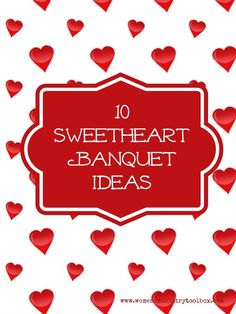 10 Sweetheart Banquet Ideas - Women's Ministry Toolbox