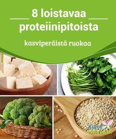 8 loistavaa proteiinipitoista kasviperäistä ruokaa On monia kasviksia, josta löytyy runsaasti #proteiinia, ja niitä kannattaa sisällyttää ruokavalioon hiukan #enemmän kuin #eläinperäisiä tuotteita. #Terveellisetelämäntavat Cantaloupe, Food And Drink, Vegetarian, Vegetables, Healthy, Life, Vegetable Recipes, Health, Veggies