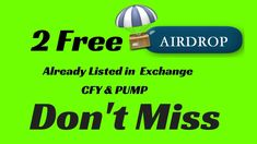 ☸️ 2 Free Airdrop ✔️ Already Listed in Exchange CFY & PUMP  ✔️  Don't Mi...