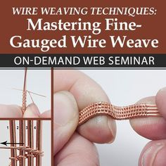 Wire-Weaving Techniques: Mastering Fine-Gauged Wire Weave with Sarah Thompson - Jewelry Making Daily - Blogs - Jewelry Making Daily