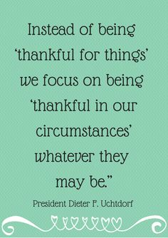 Being Thankful In our Circumstances - LDS General Conference April 2014