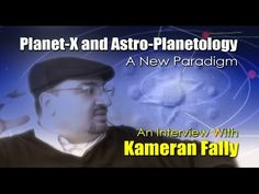 PROJECT CAMELOT :  KAMERAN FALLY - PLANET X & ASTRO-PLANETOLOGY