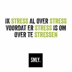 Haha..soms wel..ligt aan de situatie..en dan word ik een stresskip...haha...L.Loe