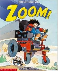 Oral/Silent Zoom! by Robert Munsch A wordless picture book that a child goes anywhere and everywhere without leaving the comfort of his chair. Could be used for setting the mood for an inclusion classroom.