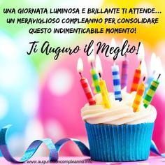 Una giornata luminosa e brillante ti attende… Un Meraviglioso Compleanno per consolidare questo indimenticabile momento! TI AUGURO IL MEGLIO