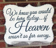 If Heaven Wasn't So Far Away Wedding Sign by SparkledWhimsy