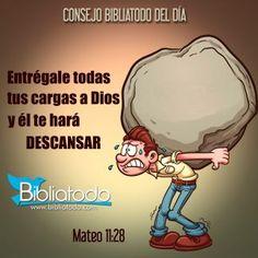 Entregale todas tus cargas a Dios y el te hará descansar