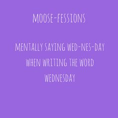 neonmoose | moose musings: moose-fessions neonmoose | moose musings: moose-fessions #blog #moosefessions #quote #quoteoftheday #socialmedia #copywriting #adelaide #copywriter #wednesday