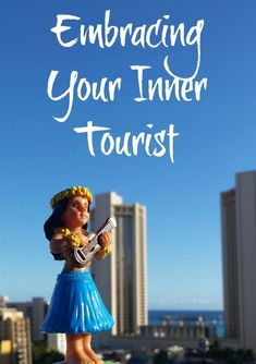 Embracing Your Inner Tourist | The Good Hearted Woman