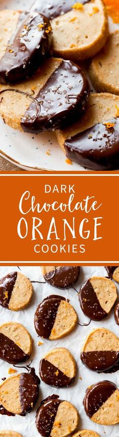 Dark chocolate and sweet orange slice and bake cookies! Make ahead of time and just pop into the oven when the craving hits! Recipe on sallysbakingaddiction.com