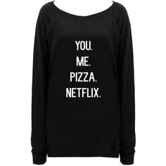 You. Me. Pizza. Netflix. Lauren ($58) ❤ liked on Polyvore featuring tops, shirts, sweatshirts and shirt top