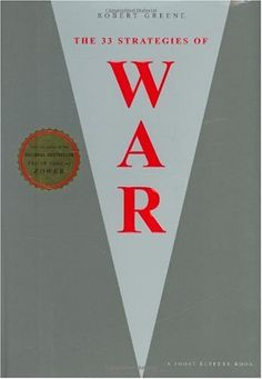 The 33 Strategies of War by Robert Greene - from the battlefield to office politics, Greene lays out some great strategies to fight your way through the politics of daily life