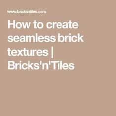 How to create seamless brick textures | Bricks'n'Tiles