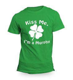 Check out this awesome Campaign - Kiss Me, I'm a Murphy - Limited Edition from Fabrily!