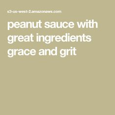 peanut sauce with great ingredients  grace and grit