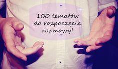 http://www.happyholic.pl/2013/05/o-czym-rozmawiac-100-tematow-do.html