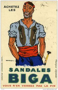 64--ACHETEZ LES SANDALES BIGA  VOUS N'EN VERREZ PAS LA FIN--(THEMES :PUBLICITE-BASQUE-SANDALES-MAKILAS-BERET)