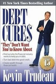 "Debt Cures ""They"" Don't Want You to Know About by Kevin Trudeau"