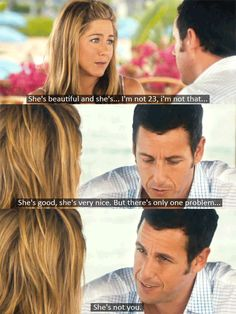 Jennifer Aniston and Adam Sandler - Just Go With It #movie #quote