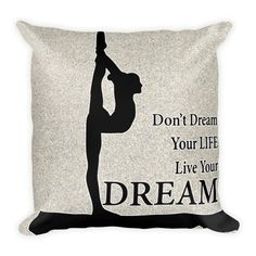 Live Your Dream Gymnastics Pillow This soft pillow is an excellent addition that gives character to any space. It comes with a soft polyester insert that will retain its shape after many uses, and the