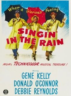 Singing In The Rain — My kid does a spot-on imitation of Lina Lamont. Jean Hagen's performance was so under-rated but she was fantastic.