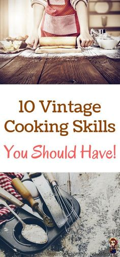 10 Vintage Cooking Skills You Should Have!